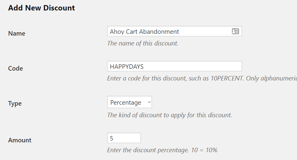 "Screenshot of the ""Add New Discount"" page with the ""Name"" set to ""Ahoy Cart Abandonment"" and the ""Code"" set to ""HAPPYDAYS"""